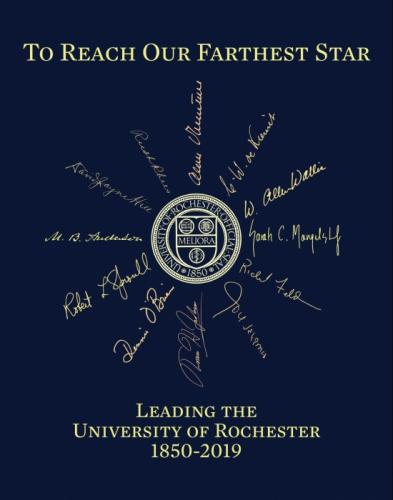 Exhibition: To Reach Our Farthest Star: Leading the University of Rochester, 1850–2019